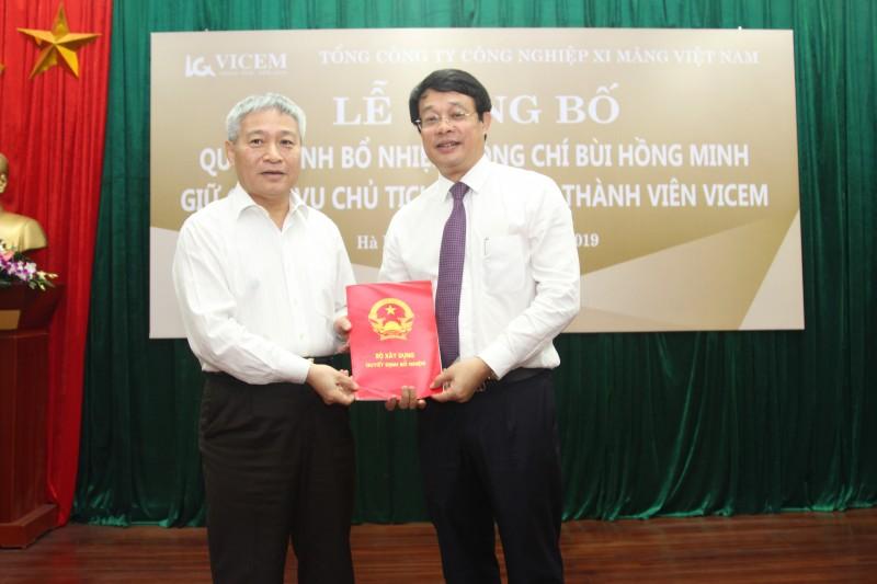 Đồng chí Bùi Hồng Minh- Tổng Giám đốc VICEM được bổ nhiệm giữ chức vụ Chủ tịch Hội đồng Thành viên VICEM.